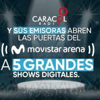 Caracol Radio y Movistar Arena se unen para realizar 5 conciertos virtuales